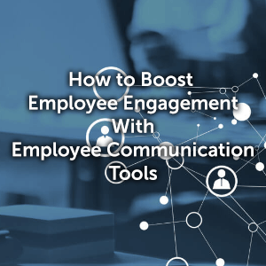 Download_How_To_Boost_Employee_Engagement_With_Employee_Communication_Tools_WEB